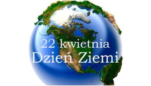 22 kwietnia – Dzień Ziemi